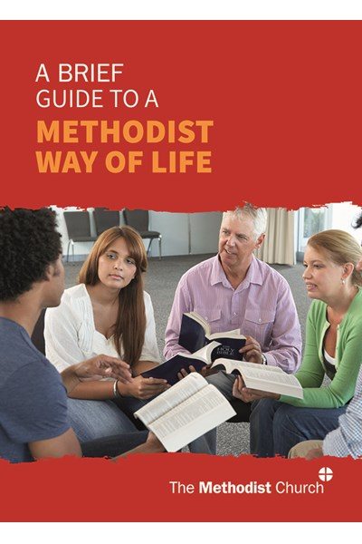 A brief guide to A Methodist Way of Life