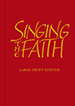 Singing the Faith: Large Print Edition