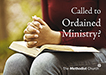 Called to Ordained Ministry?